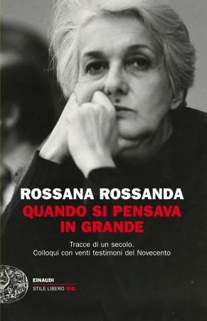 Quando si pensava in grande – Rossana Rossanda