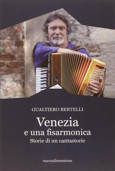 Venezia e una fisarmonica – Gualtiero Bertelli