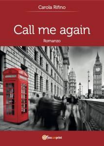 Call me again - Carola Rifino