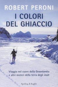 I colori del ghiaccio - Robert Peroni