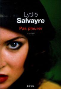 Lydie Salvayre – Pas pleurer
