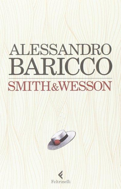 Smith&Wesson – Alessandro Baricco