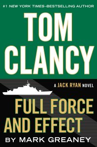 Tom Clancy Full Force and Effect – Mark Greaney