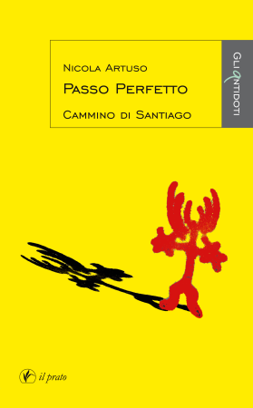 Il passo perfetto. Cammino di Santiago – Nicola Artuso