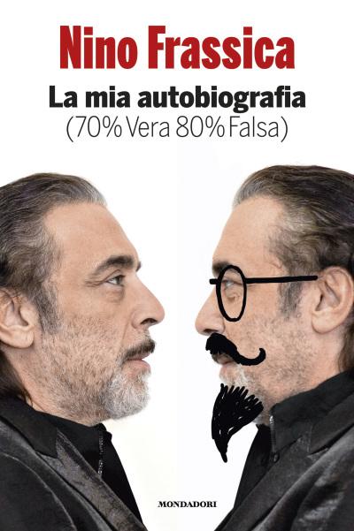La mia autobiografia (70% Vera 80% Falsa) – Nino Frassica