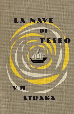 S. La nave di Teseo – V.M. Straka