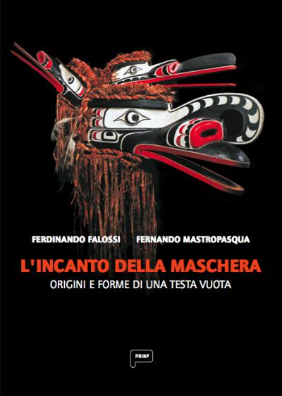 L'incanto della maschera – F. Falossi e F. Mastropasqua
