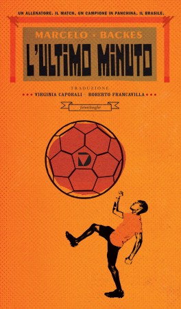 L'ultimo minuto – Marcelo Backes