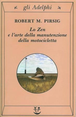 Lo Zen e l'arte della manutenzione della motocicletta – Robert M. Pirsig