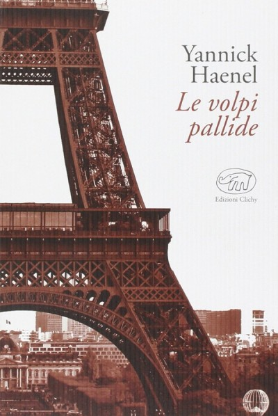 Le volpi pallide – Yannick Haenel