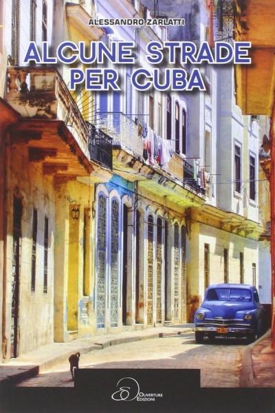 Alcune strade per Cuba – Alessandro Zarlatti