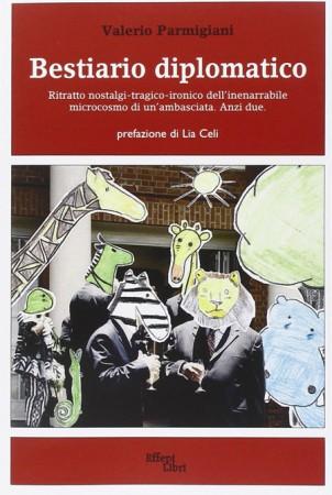 Bestiario diplomatico – Valerio Parmigiani