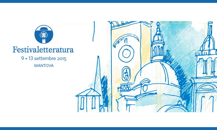 Festivaletteratura – Mantova, 9-13 settembre 2015