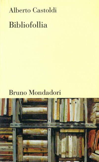 Bibliofollia – Alberto Castoldi