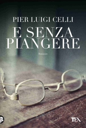 E senza piangere – Pier Luigi Celli
