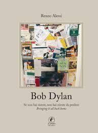 Bob Dylan. Se non hai niente, non hai niente da perdere