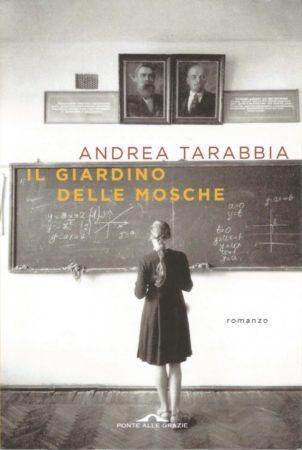 Il giardino delle mosche – Andrea Tarabbia