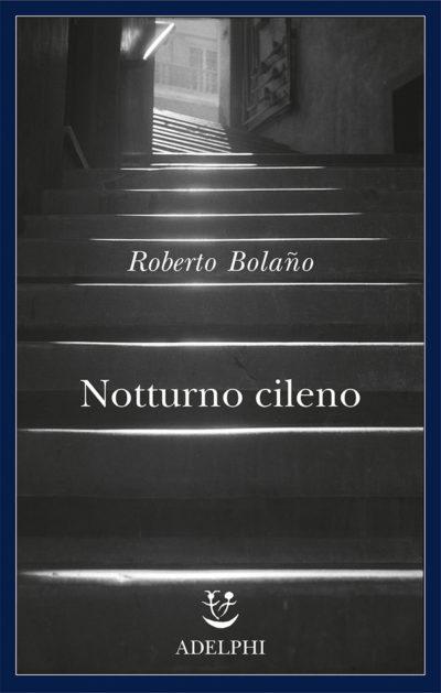Notturno cileno – Roberto Bolaño