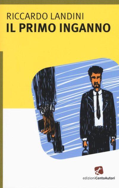 Il primo inganno – Riccardo Landini