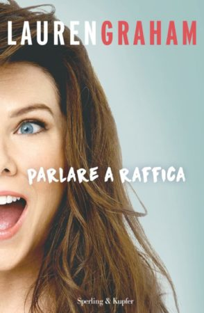 Parlare a raffica – Lauren Graham