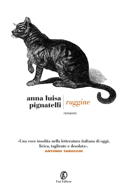 Ruggine – Anna Luisa Pignatelli