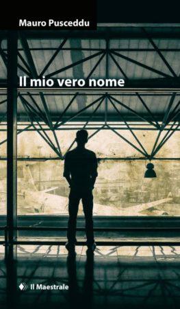 Il mio vero nome – Mauro Pusceddu