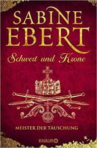 Schwert und Krone - Sabine Ebert