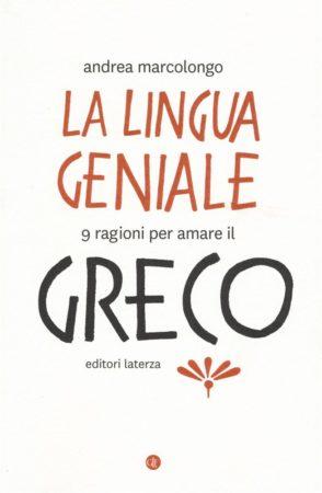 La lingua geniale, 9 ragioni per amare il greco – Andrea Marcolongo