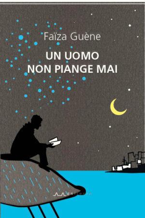 Un uomo non piange mai – Faïza Guène