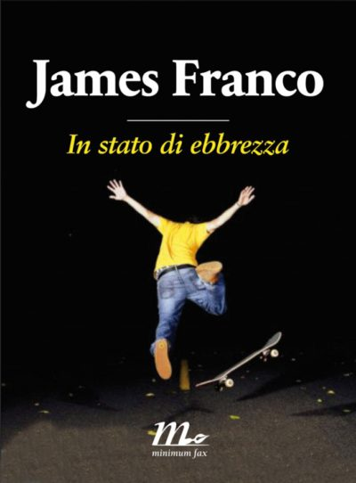 In stato di ebbrezza – James Franco