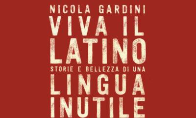 Viva il latino. Storie e bellezza di una lingua inutile – Nicola Gardini
