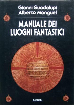 Manuale dei luoghi fantastici – Gianni Guadalupi & Alberto Manguel