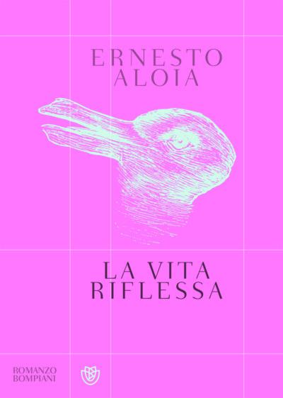 La vita riflessa – Ernesto Aloia