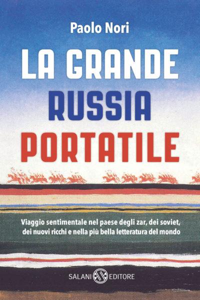 La grande Russia portatile – Paolo Nori