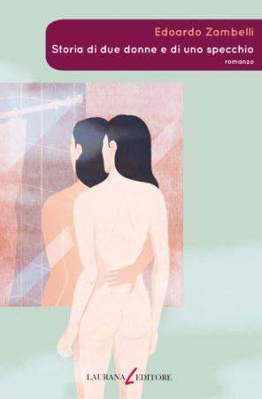 Storia di due donne e di uno specchio – Edoardo Zambelli