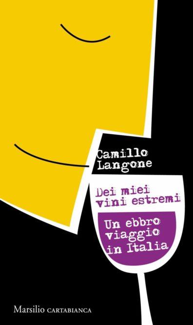 Dei miei vini estremi – Camillo Langone