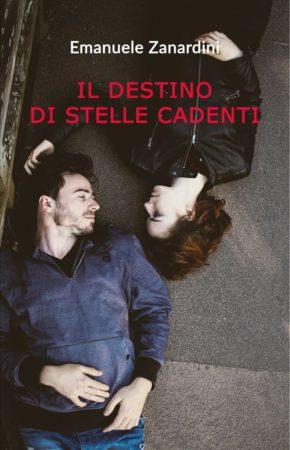 Il destino di stelle cadenti – Emanuele Zanardini