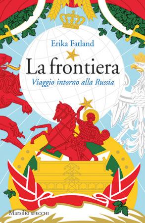 La frontiera – Erika Fatland