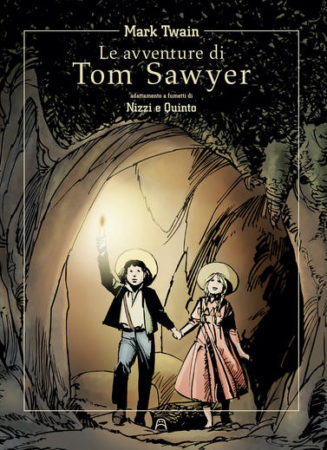 Le avventure di Tom Sawyer di Mark Twain – Claudio Nizzi e Nadir Quinto