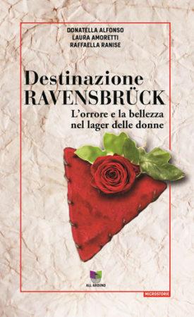 Destinazione Ravensbrück – Alfonso, Amoretti, Ranise