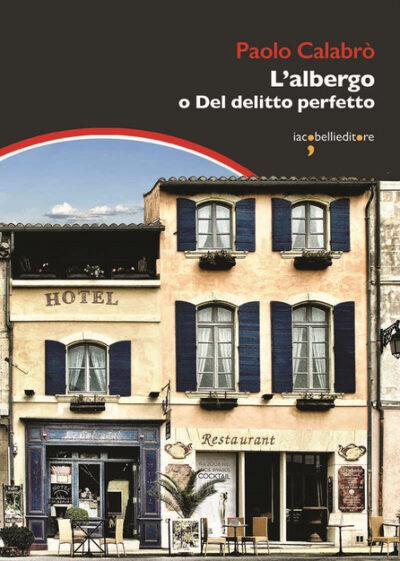 L'albergo o Del delitto perfetto – Paolo Calabrò