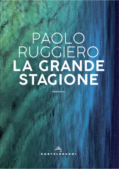 La Grande Stagione – Paolo Ruggiero