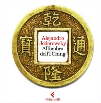 All'ombra dell'I Ching – Alejandro Jodorowsky