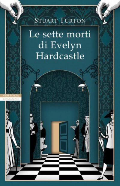 Le Sette Morti di Evelyn Hardcastle – Stuart Turton