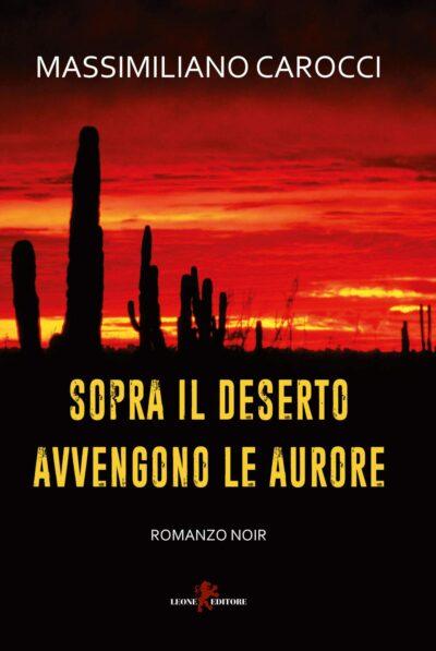 Sopra il deserto avvengono le aurore – Massimiliano Carocci