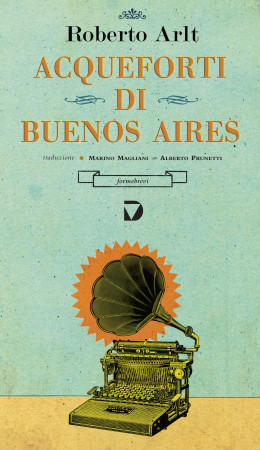 Acqueforti di Buenos Aires – Roberto Arlt