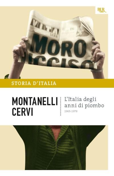 L'Italia degli anni di piombo – Indro Montanelli e Mario Cervi