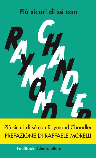 Più sicuri di sé con Raymond Chandler – Davide Mosca