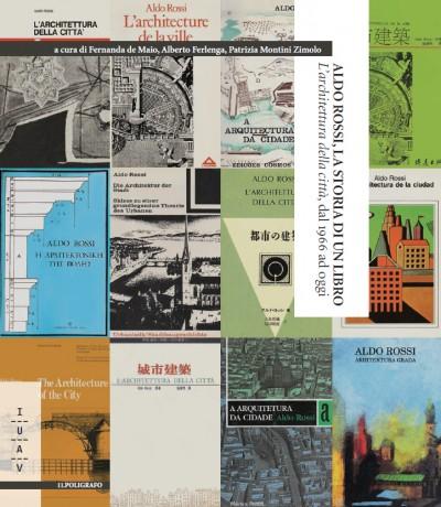 Aldo Rossi, la storia di un libro. L'architettura della città, dal 1966 ad oggi