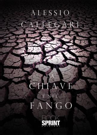 La chiave è nel fango – Alessio Callegari